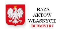 baza aktów własnych BURMISTRZ